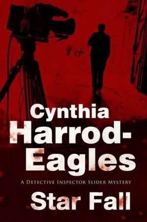 Star Fall:  A Bill Slider British Police Procedural de Cynthia Harrod Eagles