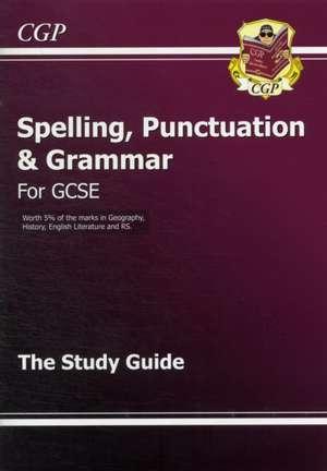 Spelling, Punctuation and Grammar for Grade 9-1 GCSE Study Guide de  CGP Books
