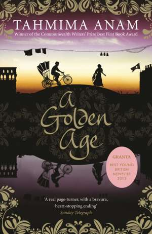 A Golden Age de Tahmima Anam