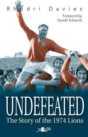 Undefeated:  The Story of the 1974 Lions de Rhodri Davies