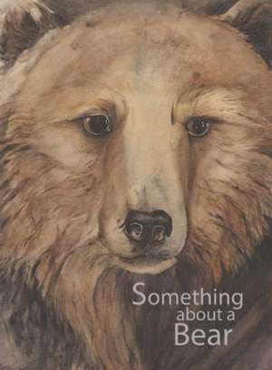 Something about a Bear