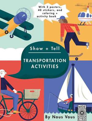 Show + Tell: Transport Activities: With 3 Posters, 40 Stickers and Coloring + Activity Book de Nous Vous