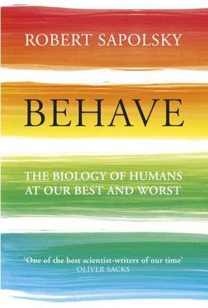 Behave de Robert M. Sapolsky