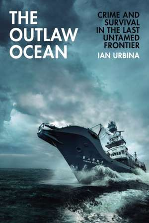 The Outlaw Ocean de Ian Urbina