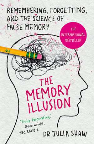 The Memory Illusion de Julia Shaw