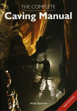 The Complete Caving Manual imagine