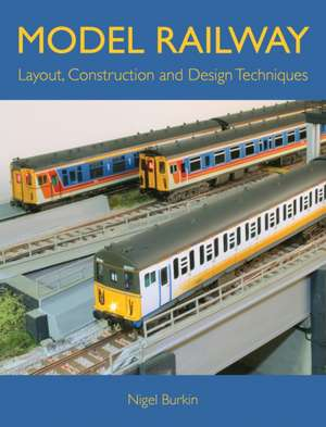 Model Railway Layout, Construction and Design Techniques imagine