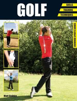 Golf:  Skills, Training, Techniques de Matt Stables