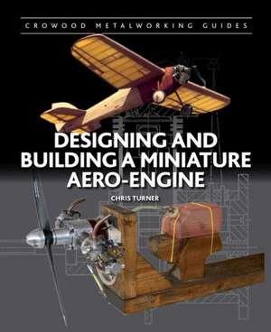 Designing and Building a Miniature Aero-Engine imagine