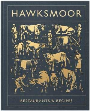 Hawksmoor: Restaurants & Recipes