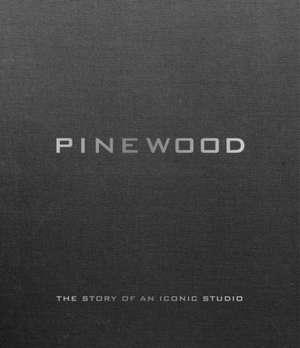 Pinewood: The Story of an Iconic Studio de Bob Mccabe