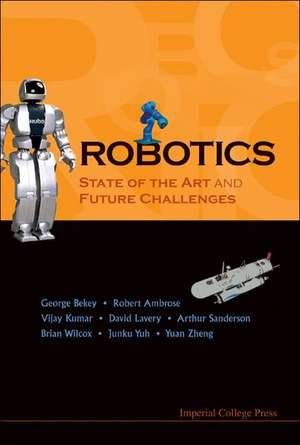 Robotics:  State of the Art and Future Challenges de George Bekey