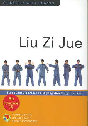 Liu Zi Jue de The Chinese Health Qigong Association
