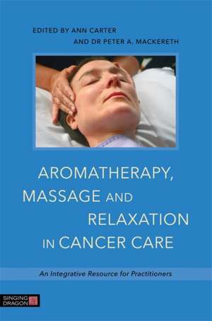 Aromatherapy, Massage and Relaxation in Cancer Care