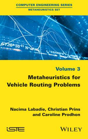 Metaheuristics for Vehicle Routing Problems de Nacima Labadie