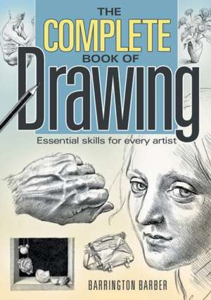 The Complete Book of Drawing de Barrington Barber