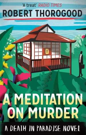 A Meditation On Murder de Robert Thorogood