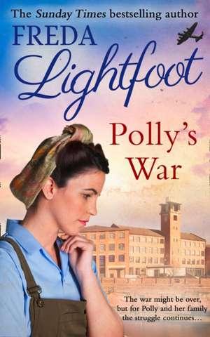 Polly's War de Freda Lightfoot