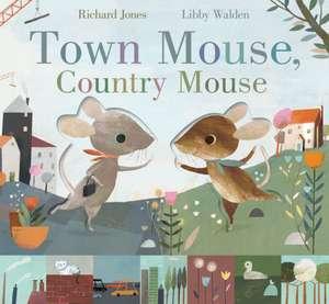 Town Mouse, Country Mouse de Richard Jones