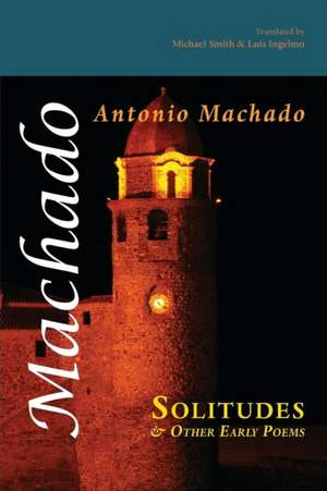 Solitudes and Other Early Poems de Antonio Machado