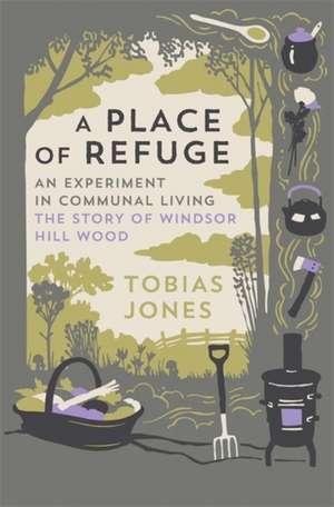 A Place of Refuge de Tobias Jones