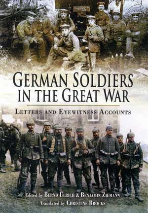 German Soldiers in the Great War de Bernd Ulrich