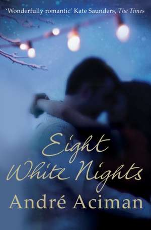 Eight White Nights de Andre Aciman