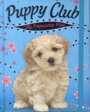 Puppy Club, My Friendship Files