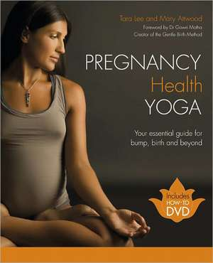 Pregnancy Health Yoga de Tara Lee