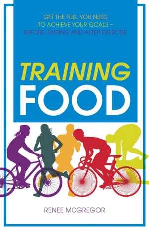 Training Food de Renee McGregor