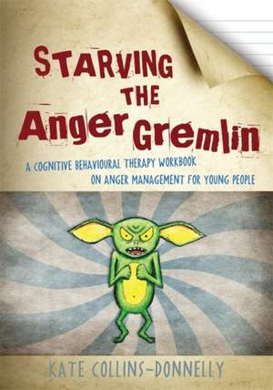 Starving the Anger Gremlin de Kate Collins-Donnelly