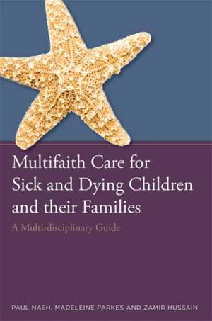 Multifaith Care for Sick and Dying Children and Their Families