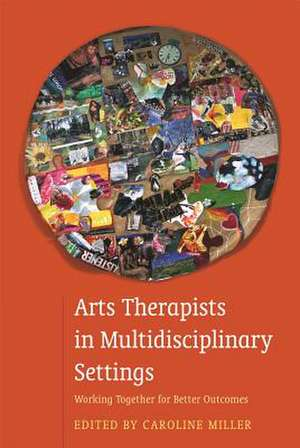 Arts Therapists in Multidisciplinary Settings