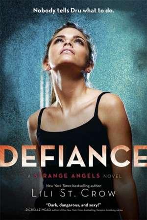 Strange Angels: Defiance de Lili St. Crow