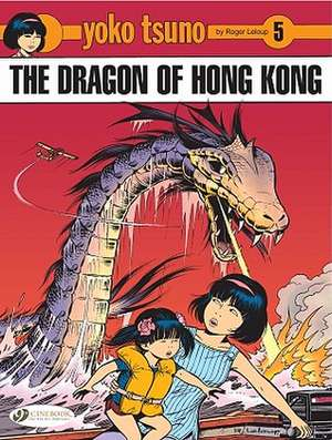 Yoko Tsuno Vol.5: The Dragon Of Hong Kong