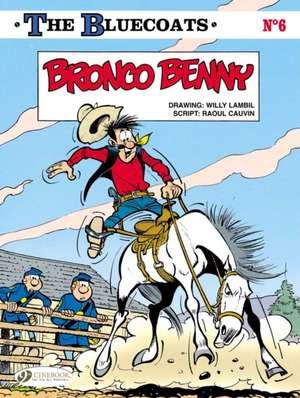 Bluecoats The, Vol.6: Bronco Benny de Raoul Cauvin