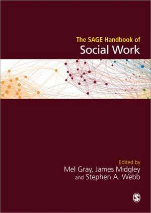 The SAGE Handbook of Social Work de Mel Gray