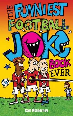The Funniest Football Joke Book Ever!