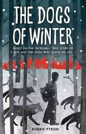 The Dogs of Winter de Bobbie Pyron