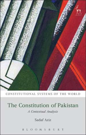 The Constitution of Pakistan: A Contextual Analysis de Sadaf Aziz