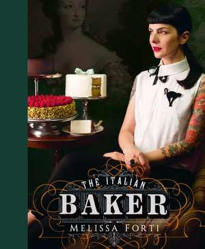 The Italian Baker de Melissa Forti