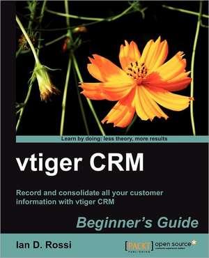 Vtiger Crm Beginner's Guide de I. D. Rossi
