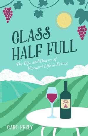 Glass Half Full de Caro Feely
