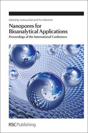Nanopores for Bioanalytical Applications:  Proceedings of the International Conference de Joshua Edel