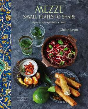 Mezze: Small plates to share de Ghillie Basan
