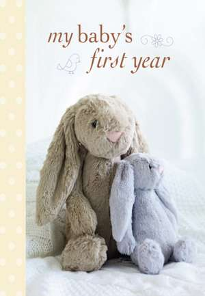 My Baby's First Year de Ryland Peters & Small
