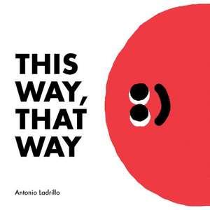 Ladrillo, A: This Way, That Way de Antonio Ladrillo