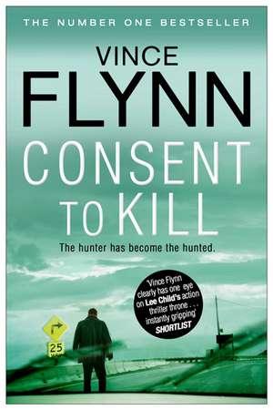 Consent to Kill de Vince Flynn