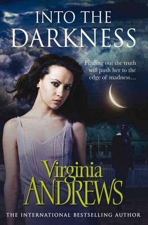 Into the Darkness de Virginia Andrews