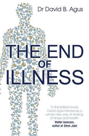 The End of Illness de David B Agus